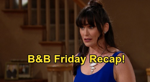 The Bold and the Beautiful Spoilers: Friday, August 21 Recap - Liam Tells Steffy Chill With The Pills - Quinn Urges Bill Onto Brooke