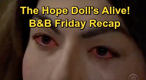 The Bold and the Beautiful Spoilers: Friday, October 29 Recap - Hope Doll Comes Alive - Shauna Stuns Quinn, Living At Forrester Mansion