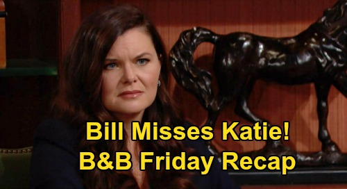 The Bold and the Beautiful Spoilers: Friday, September 11 Recap - Bill Misses Katie - Quinn Urges Ridge To Give Shauna Proper Wedding
