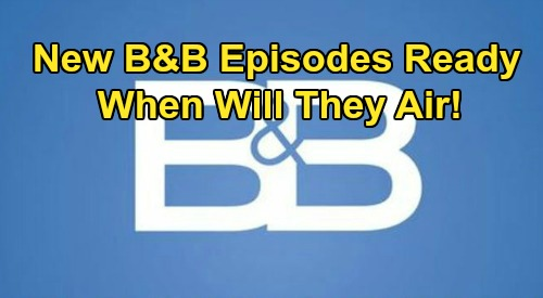The Bold and the Beautiful Spoilers: New B&B Episodes Ready to Air – When Fans Will See Them