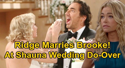 The Bold And The Beautiful Spoilers Ridge Marries Brooke Hijacks Shauna S Spot At Wedding Do Over Disaster Celeb Dirty Laundry