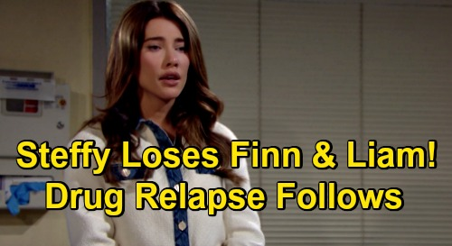 The Bold and the Beautiful Spoilers: Steffy Relapses After Finn Breakup & Losing Liam Again – Addiction Comes Roaring Back?