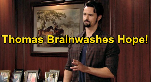 The Bold and the Beautiful Spoilers: Thomas Brainwashes Hope That Steffy's Stealing Liam - Causes Marriage Trouble