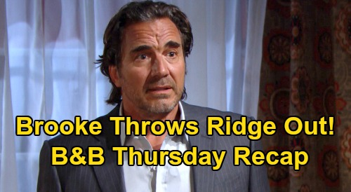 The Bold and the Beautiful Spoilers: Thursday, August 13 Recap - Brooke Throws Ridge Out, Sobs In Misery - Shauna Recounts Wedding Scam
