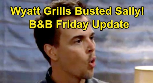 The Bold and the Beautiful Spoilers Update: Friday, July 24 – Wyatt Grills Sally, Searches For Flo - Ridge & Brooke Steffy Shocker