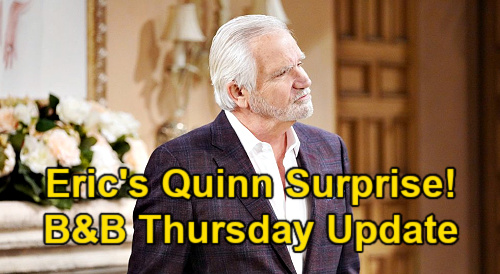 The Bold and the Beautiful Spoilers Update: Thursday, May 13 – Eric's Surprise for Guilty Quinn - Carter Lies To Zoe