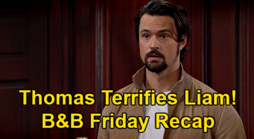 The Bold and the Beautiful Spoilers: Friday, April 16 Recap – Thomas' Vow Terrifies Liam - Quinn Spills Eric's Bedroom Problems