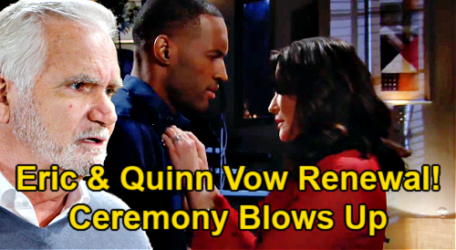 The Bold and the Beautiful Spoilers: Quinn & Eric's Vow Renewal Blows Up – Affair with Carter Exposed at Ceremony?