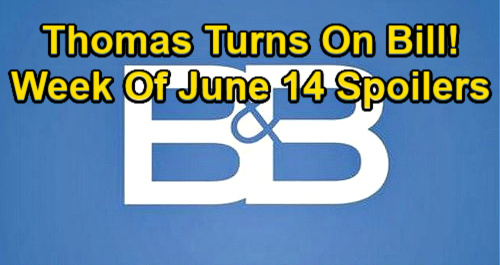The Bold and the Beautiful Spoilers: Week of June 14 – Thomas Hears Hope, Turns Anger to Bill – Paris Decides Quinn's Fate