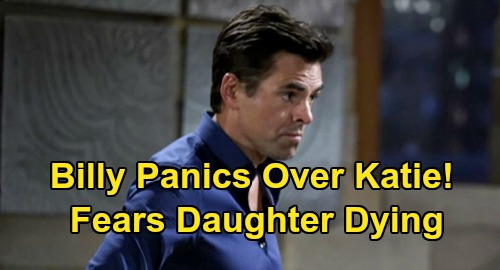 The Young and the Restless Spoilers: Billy Panics Over Katie Medical Crisis, Fears He'll Lose Another Daughter