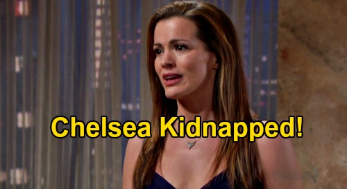 The Young and the Restless Spoilers: Chelsea Kidnapped - Terrified Hostage Dragged Away By Mystery Man