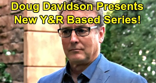 The Young and the Restless Spoilers: Doug Davidson Presents New Y&R Based Series – The Stories Behind the Stories