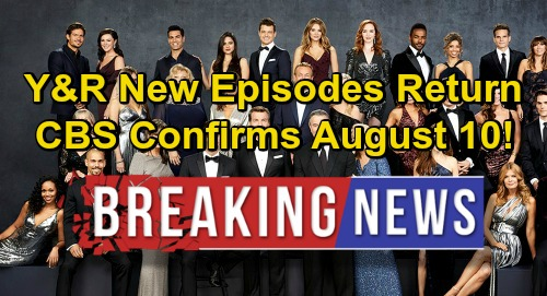 The Young and the Restless Spoilers: New Y&R Episodes Return August 10 - Eric Braeden Announces, CBS Confirms Airdate
