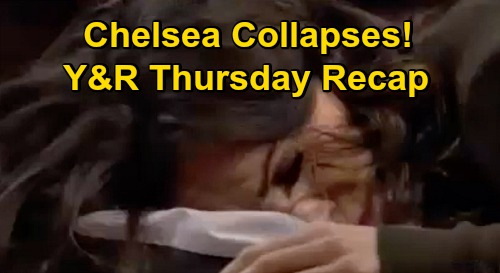 The Young and the Restless Spoilers Recap: Thursday, October 29 - Chelsea Collapses - Kyle Rejects Summer - Adam Changes His Name