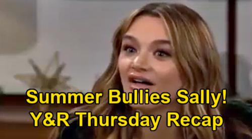 The Young and the Restless Spoilers Recap: Thursday, January 28 - Summer Bullies Sally - Rey & Sharon Disagree - Gloria's Job