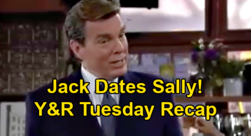 The Young and the Restless Spoilers Recap: Tuesday, February 23 - Jack Dates Sally - Victor Outsmarts Victoria - Kyle's Trip