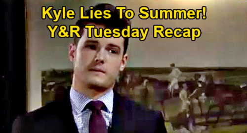 The Young and the Restless Spoilers Recap: Tuesday, February 9 - Kyle Lies, Hides Son From Summer - Elena Calls Nate Devon