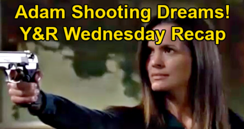 The Young and the Restless Spoilers Recap: Wednesday, March 3 - Chelsea Dreams of Shooting Adam - Kyle Confesses To Summer