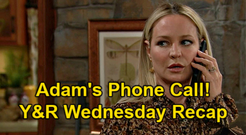 The Young and the Restless Spoilers: Wednesday, April 21 Recap – Adam's Phone Call Splits Rey & Sharon – Sally's Love Confession