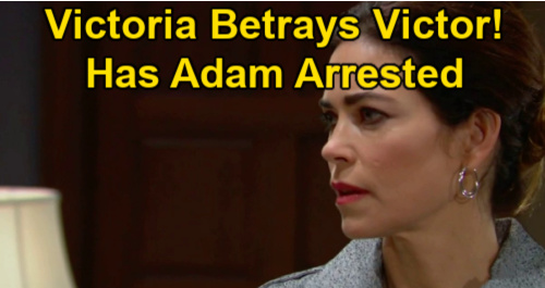 The Young and the Restless Spoilers: Adam Arrested, Victor Betrayed – Victoria Sends Rey to Newman Ranch?