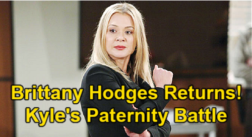 The Young and the Restless Spoilers: Brittany Hodges Returns for Kyle Paternity Court Battle, Case Against Tara Locke