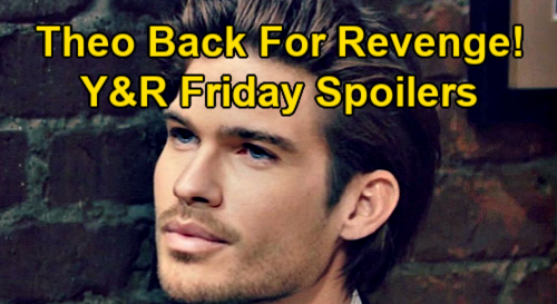 The Young and the Restless Spoilers: Friday, February 5 – Theo Returns to Destroy Kyle – Chelsea Hides Progress