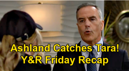 The Young and the Restless Spoilers: Friday, May 21 Recap – Ashland Catches Tara – Kyle & Harrison Bond – Billy's Phyllis Secret