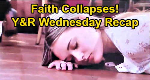 The Young and the Restless Spoilers: Wednesday, April 28 Recap – Sick Faith Keels Over - Ashland New Man After Near-Death
