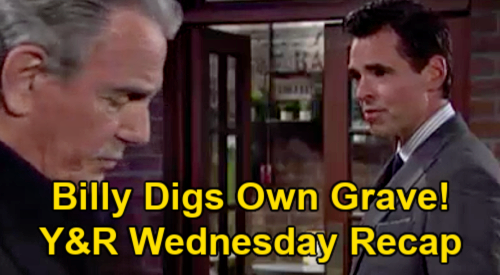 The Young and the Restless Spoilers: Wednesday, June 30 Recap – Billy Digs Own Grave – Ashland LA Trip – Sutton Thwarts Amanda