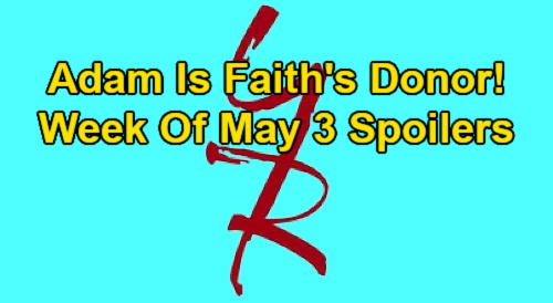 The Young and the Restless Spoilers: Week of May 3 – Adam is Faith's Kidney Donor – Chelsea's New Move - Michael Suspects Amanda