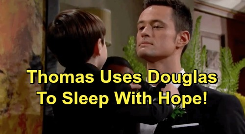 The Bold and the Beautiful Spoilers: Thomas Makes Douglas Ask Hope To Share Dad's Bed - Puts Too Much Pressure On Young Son