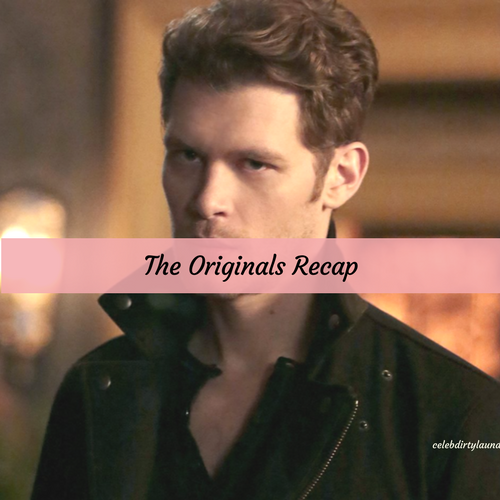 "The Originals Recap 4/7/17: Season 4 Episode 4 ""Keepers of the House"""