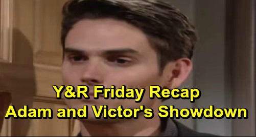 The Young and the Restless Spoilers: Friday, September 27 Recap – Adam Faces Victor After Deciding to Leave Town – Connor Is Heartbroken