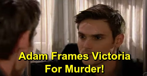 The Young and the Restless Spoilers: Adam Frames Victoria for Murdering Daddy Dearest – Has Sister Arrested for Victor's Homicide