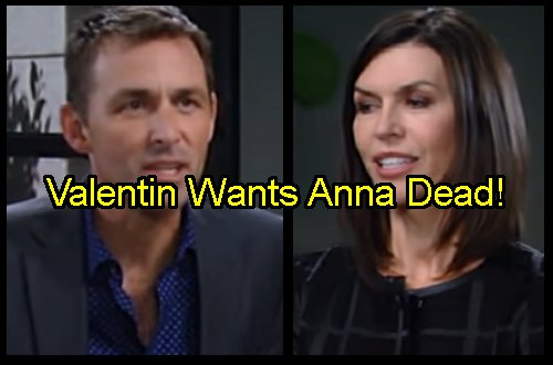 'General Hospital' Spoilers: Valentin Obsessed With Vengeance On Anna – Won't Leave Port Charles While She's Alive