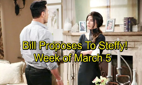 The Bold and the Beautiful Spoilers: Week of March 5 - Bill Proposes Marriage to Steffy - Rages Over Her Rejection