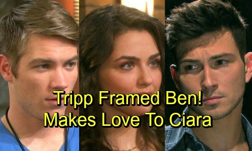 Days of Our Lives Spoilers: Ben Framed By Tripp In Stunning Twist - Ciara Makes Love to Tripp, Turns Against Ben