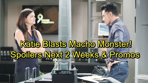 The Bold and the Beautiful Spoilers: Next 2 Weeks - Katie Blasts Macho Monster – Ridge Brawls With Bill - Hope Fights Sally