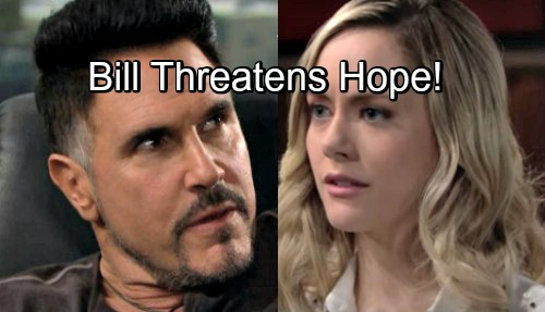 The Bold and the Beautiful Spoilers: Bill Abandons Blackmail Scheme - Terrorizes Hope in Devious Attempt to Break Up Steam