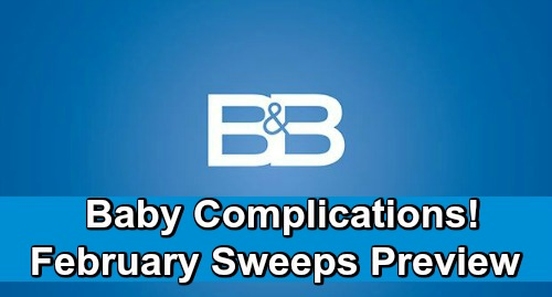 The Bold and the Beautiful Spoilers: February Sweeps Preview – Sneak Peek at Baby Complications, Divorce Drama and More