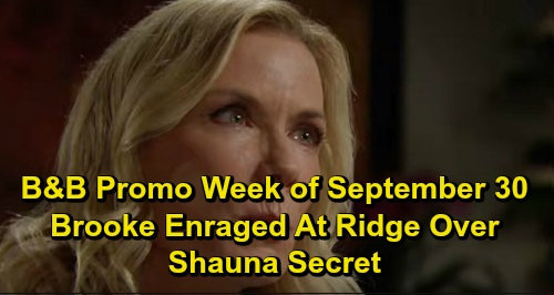 The Bold and the Beautiful Spoilers: Promo Week of September 30 – Brooke Enraged Over Ridge's Night with Shauna – Thomas' Plot Pays Off