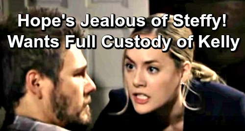 The Bold and the Beautiful Spoilers: Hope Pushes Liam to Seek Full Custody of Kelly – Jealous of Steffy's Family
