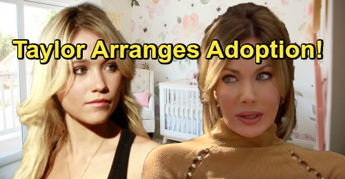 The Bold and the Beautiful Spoilers: Taylor Arranges Adoption For Steffy Through Baby Broker Flo - Will It Be Legal?