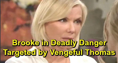 The Bold and the Beautiful Spoilers: Brooke in Deadly Danger, Targeted by Vengeful Thomas – Hope Setback Leaves Him Unhinged?