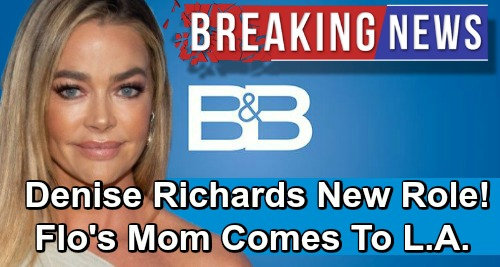 he Bold and the Beautiful Spoilers: Denise Richards Joins B&B As Flo's Mom, Shauna Fulton - First Airdate April 3
