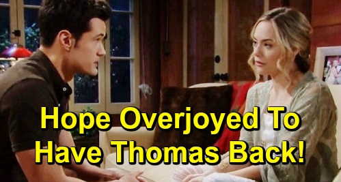 The Bold and the Beautiful Spoilers: Hope Overjoyed To Have Thomas Back - Pair Becomes Loving Co-Parents To Douglas
