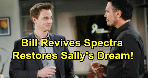The Bold and the Beautiful Spoilers: Wyatt Pushes Bill to Revive Spectra, Restore Sally's Dream