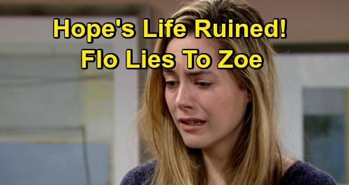 The Bold and the Beautiful Spoilers: Hope's Life Ruined, Flo Lies To Protect Steffy's Phoebe Adoption