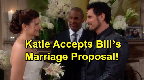 The Bold and the Beautiful Spoilers: Katie Accepts Bill's Marriage Proposal - Changes Mind After Bill Passes Shauna's Seduction Test