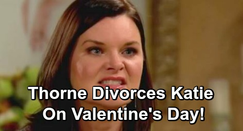 The Bold and the Beautiful Spoilers: Thorne Shocks Katie On Valentine's Day - Divorce News Sends Her Running To Wyatt For Comfort